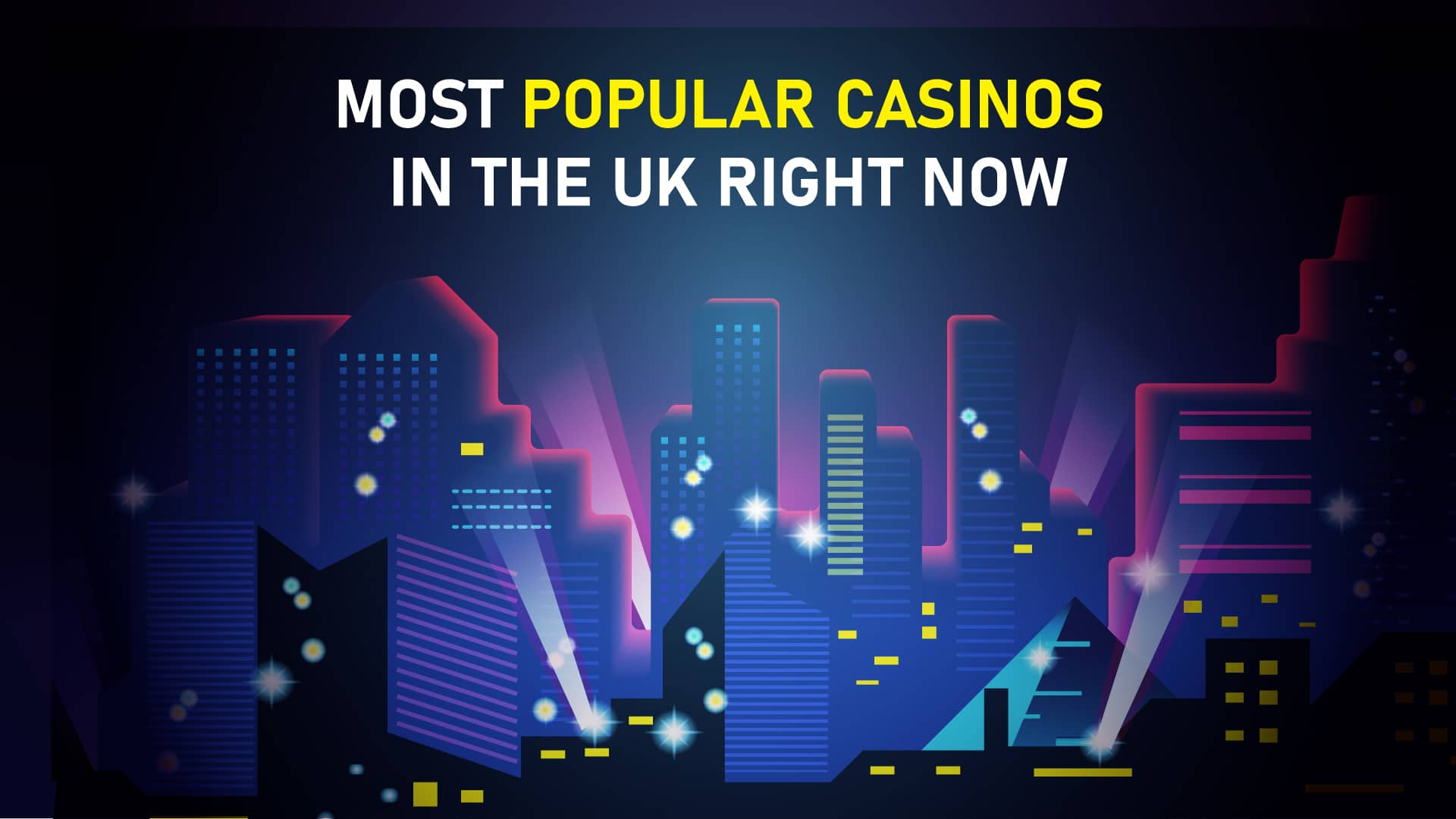 Most popular casinos in the UK right now